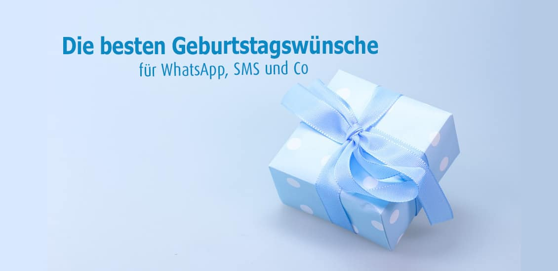 Die besten Geburtstagswünsche für WhatsApp und Facebook