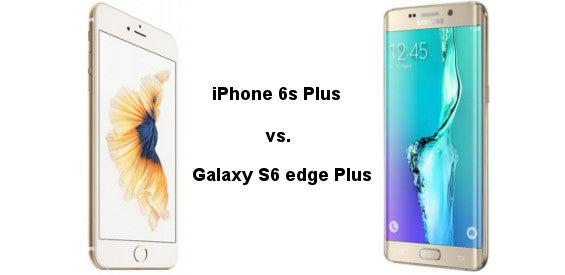 iPhone 6s Plus vs. Galaxy S6 edge Plus