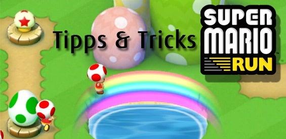 Super Mario Run Tipps und Tricks